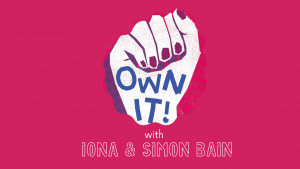 Watch Own It with Iona & Simon Bain on Youtube!
